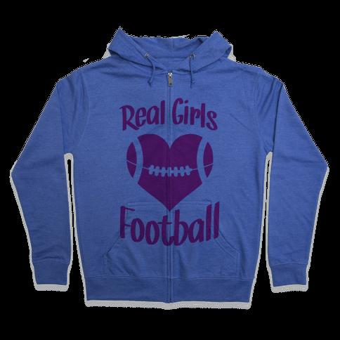 Real Girls Love Football Zip Hoodie