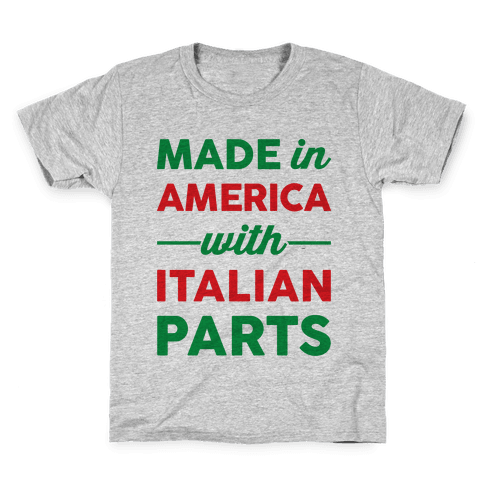 Made In America With Italian Parts Kids T-Shirt