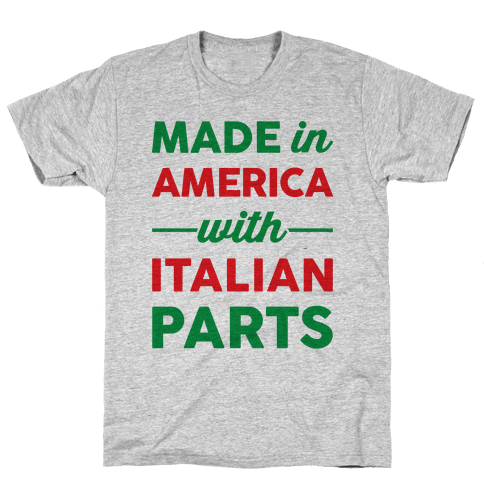 Made In America With Italian Parts Mens T-Shirt