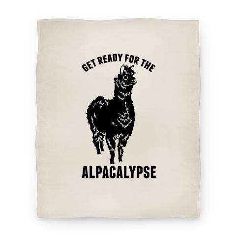 Get Ready for the Alpacalypse Blanket
