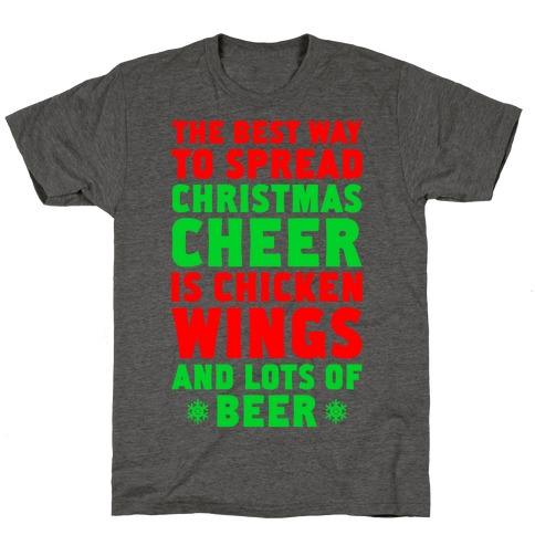 The Best Way To Spread Christmas Cheer Is Chicken Wings And Lots Of Beer T-Shirt