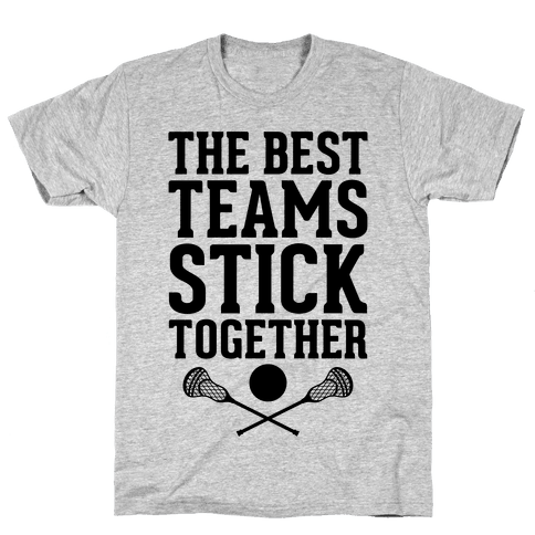 The Best Teams Stick Together Mens T-Shirt