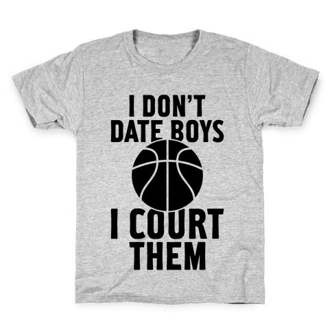 I Don't Date Boys, I Court Them (Basketball) Kids T-Shirt