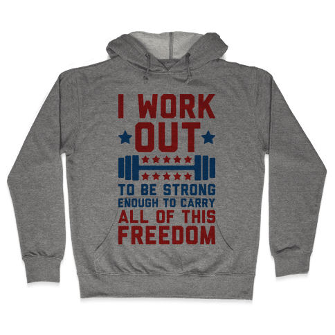 Carry All Of This Freedom Hooded Sweatshirt