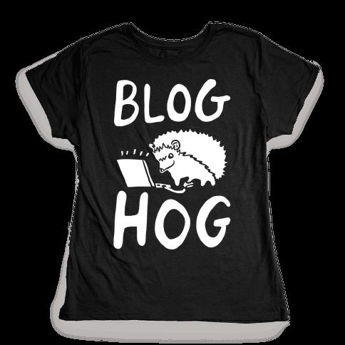 Blog Hog Womens T-Shirt