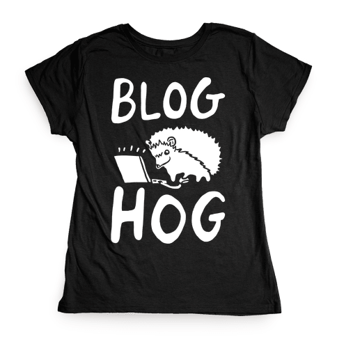 Blog Hog Womens T-Shirt