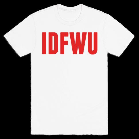 IDFWU Mens T-Shirt