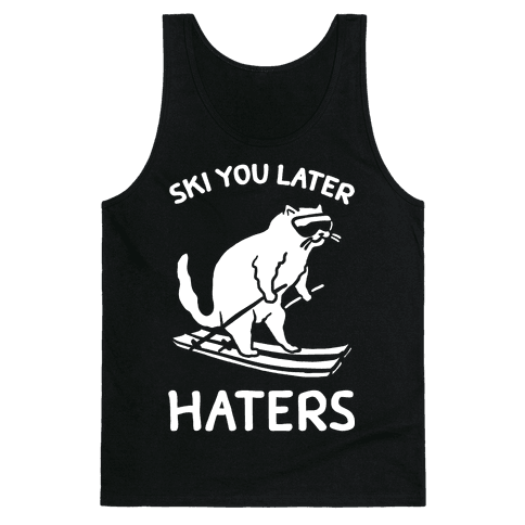 Ski You Later Haters Tank Top