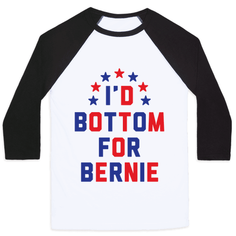 I'd Bottom For Bernie Baseball Tee
