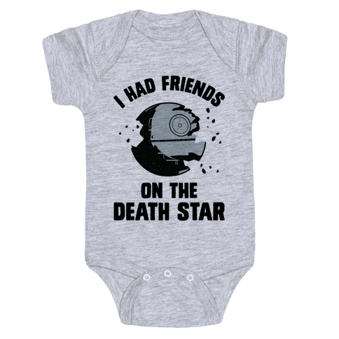 I Had Friends On The Death Star Baby Onesy