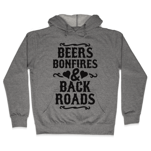 Beers, Bonfires & Backroads Hooded Sweatshirt