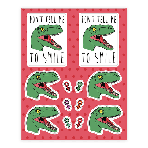 Don't Tell Me To Smile Dino Sticker/Decal Sheet