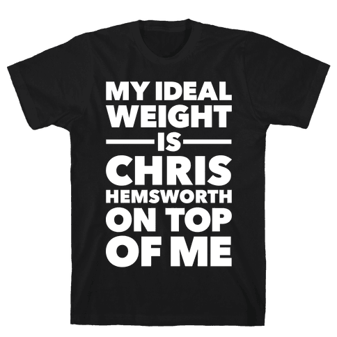 Ideal Weight (Chris Hemsworth) Mens T-Shirt