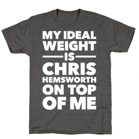 Ideal Weight (Chris Hemsworth) T-Shirt