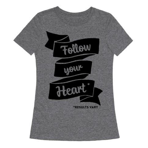 Follow Your Heart *