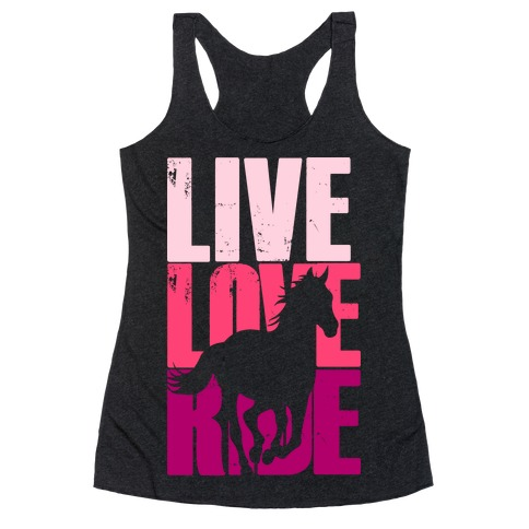 Live, Love, Ride (Horse) Racerback Tank Top