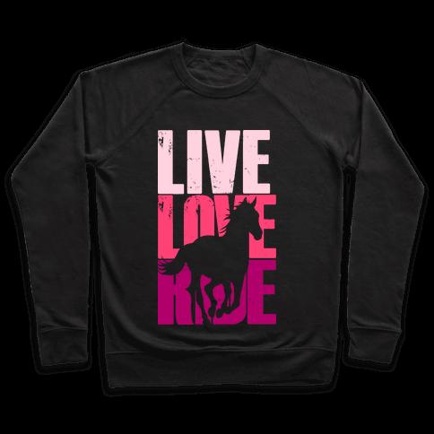 Live, Love, Ride (Horse) Pullover