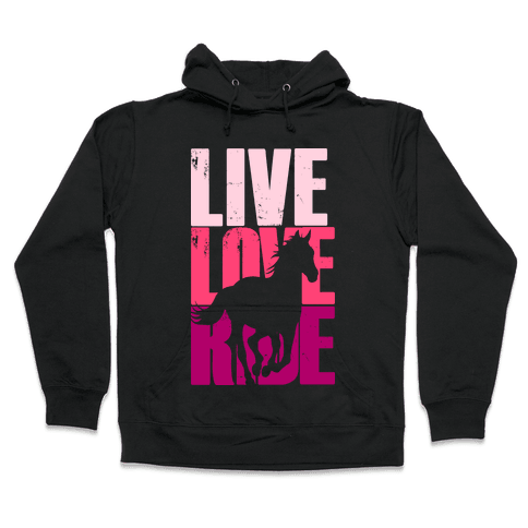 Live, Love, Ride (Horse) Hooded Sweatshirt