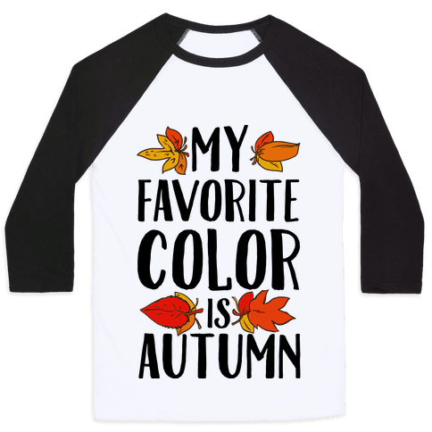 My Favorite Color is Autumn Baseball Tee