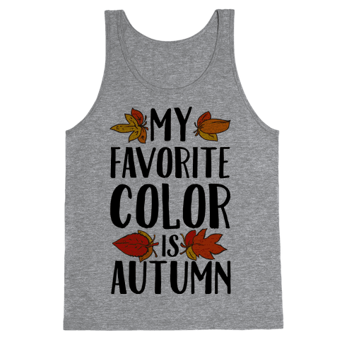 My Favorite Color is Autumn Tank Top