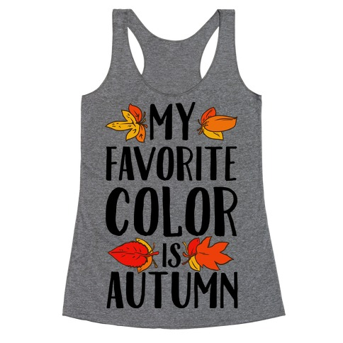 My Favorite Color is Autumn Racerback Tank Top