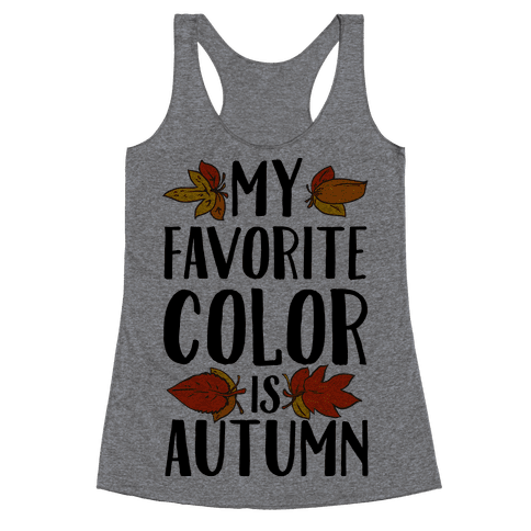 My Favorite Color is Autumn Racerback Tank Top
