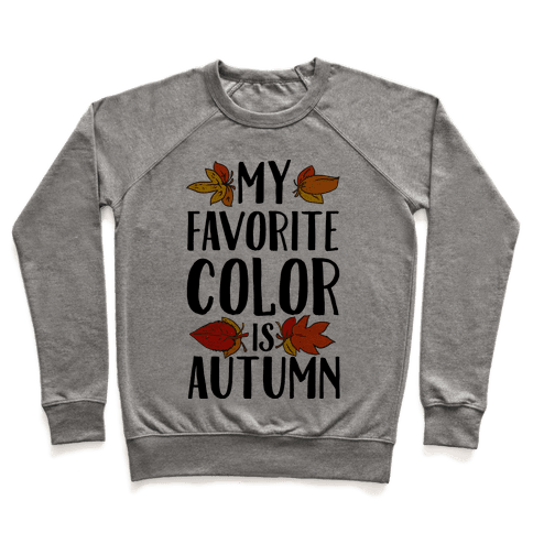 My Favorite Color is Autumn Pullover