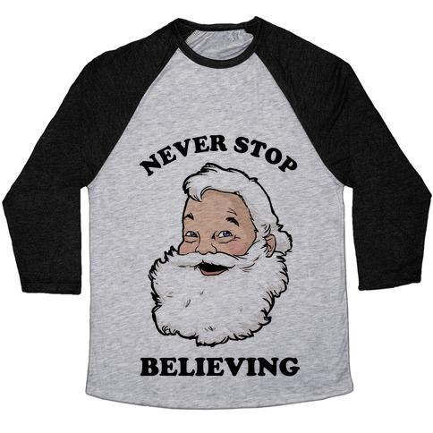 Never Stop Believing Baseball Tee