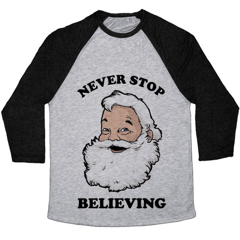 Never Stop Believing Baseball Tee