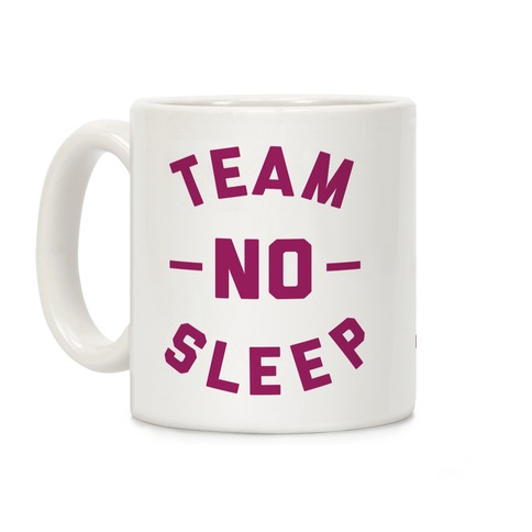 Team No Sleep Coffee Mug