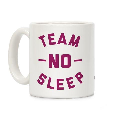 Team No Sleep Coffee Mug