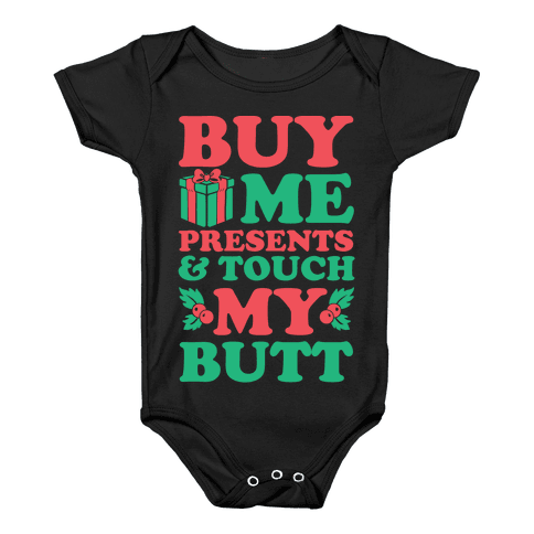 Buy Me Presents & Touch My Butt Baby Onesy
