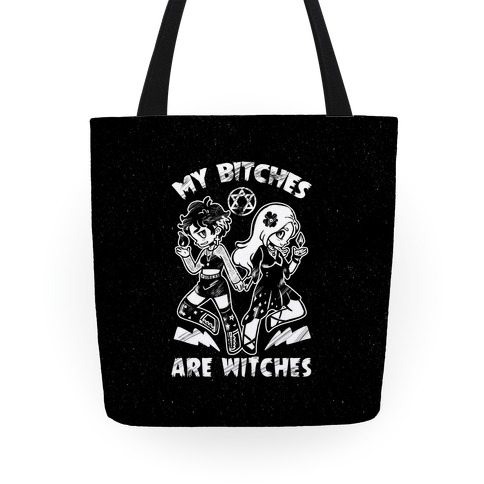My Bitches Are Witches Tote