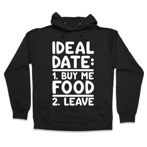 Ideal Date: Buy Me Food, Leave Hooded Sweatshirt