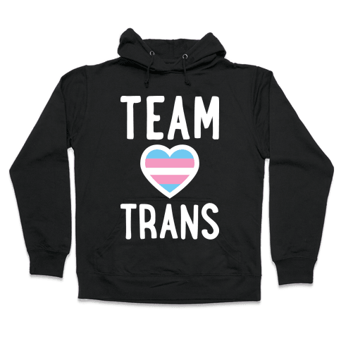 Team Trans Hooded Sweatshirt