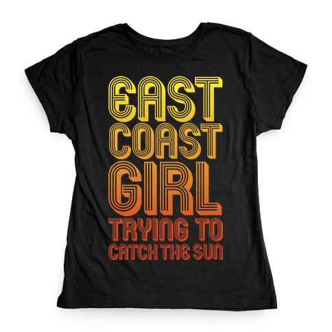East Coast Girl Womens T-Shirt