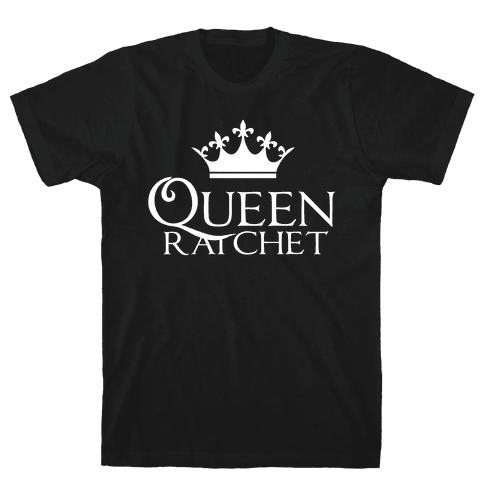 Queen Ratchet Mens T-Shirt