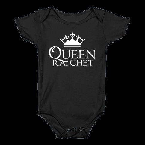 Queen Ratchet Baby Onesy