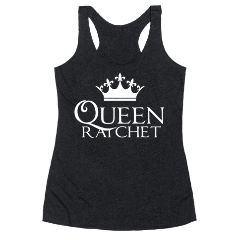 Queen Ratchet Racerback Tank Top