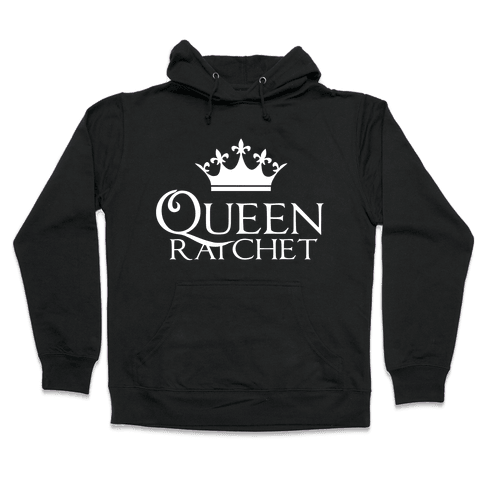 Queen Ratchet Hooded Sweatshirt