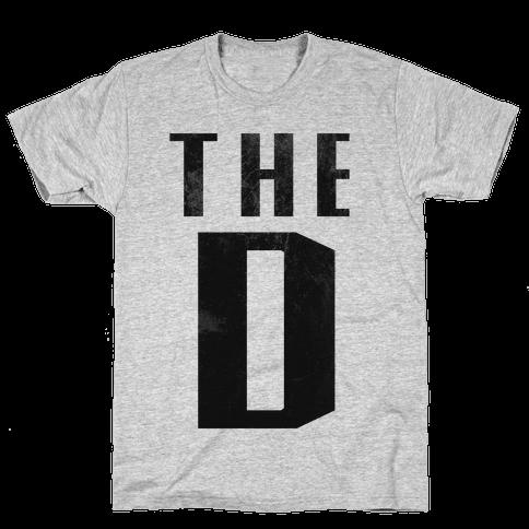 Want the D Mens T-Shirt