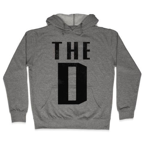 Want the D Hooded Sweatshirt