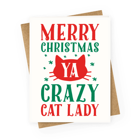 Merry Christmas Ya Crazy Cat Lady