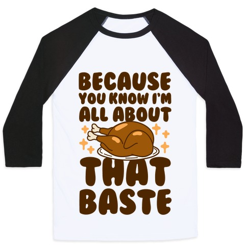 All About That Baste Baseball Tee