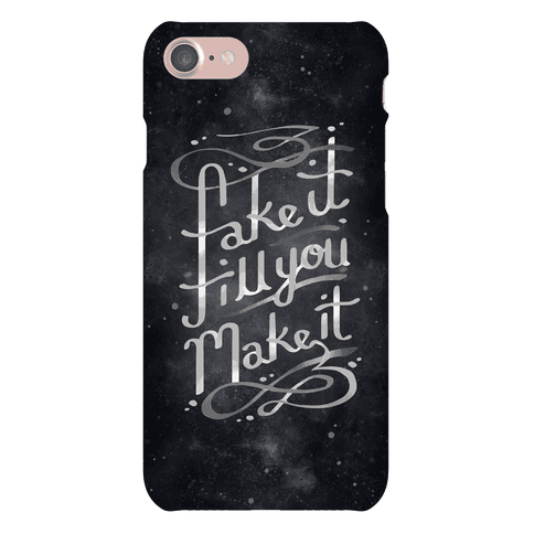 Fake It Till You Make It Phone Case