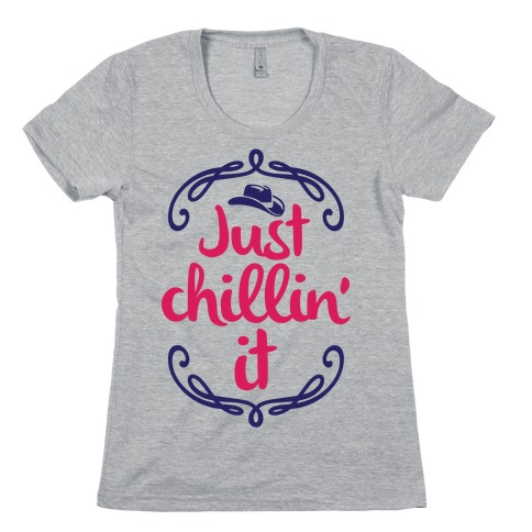 Just Chillin' It Womens T-Shirt