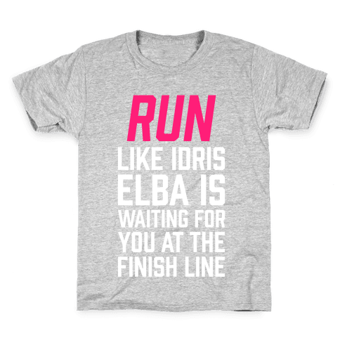 Run Like Idris Elba Is At The Finish Line Kids T-Shirt