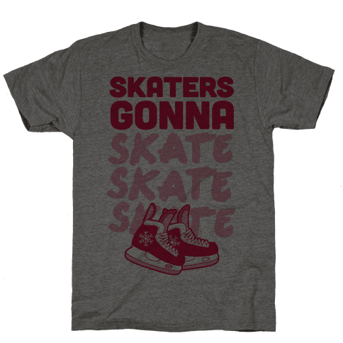 Skaters Gonna Skate Skate Skate Mens T-Shirt