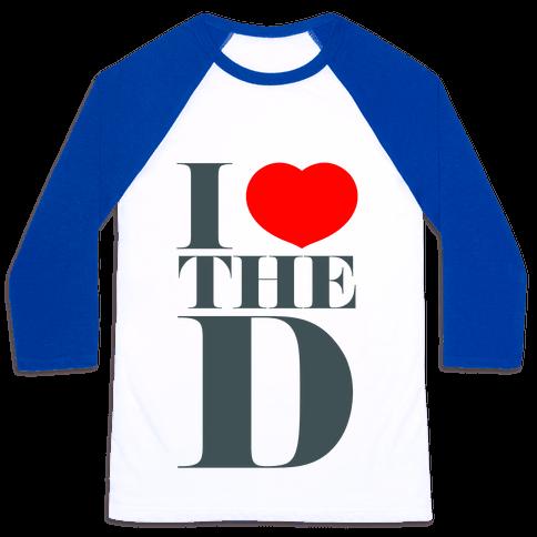 I Love the D Baseball Tee
