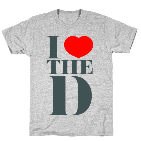 I Love the D T-Shirt